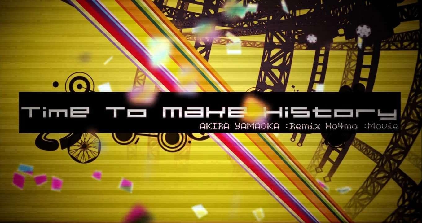 Time To Make History P4D remix by Akira Yamaoka.