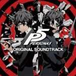 [Spoilers] Persona 5 Original Soundtrack Tracklist Revealed, Top Songs Ranked by Fans