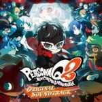 [Spoilers] Persona Q2 Original Soundtrack Track Listing Revealed