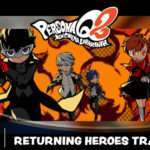 Persona Q2: New Cinema Labyrinth 'Returning Heroes' Trailer Released, Website Updated
