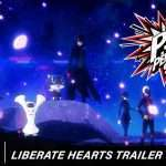 Persona 5 Strikers 'Liberate Hearts' Trailer Released