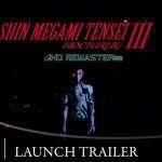 Shin Megami Tensei III: Nocturne HD Remaster Launch Trailer Released